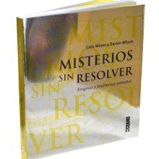 Libros de segunda mano: MISTERIOS SIN RESOLVER. ENIGMAS Y FENÓMENOS EXTRAÑOS - WILSON, COLIN / WILSON, DAMON. Lote 207021075