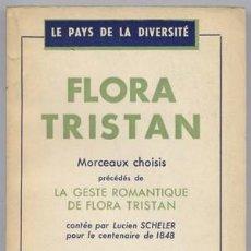 Libros de segunda mano: TRISTÁN, FLORA. MORCEAUX CHOISIS. PRÉCÉDÉS DE «LA GESTE ROMANTIQUE DE FLORA TRISTAN»... 1947.. Lote 207021471