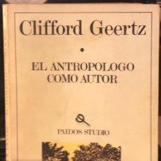 Libros de segunda mano: EL ANTROPÓLOGO COMO AUTOR. CLIFFORD GEERTZ. PÁLIDOS STUDIO. 1989. Lote 207024848