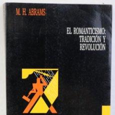 Libros de segunda mano: EL ROMANTICISMO:TRADICIÓN Y REVOLUCIÓN-M.H.ABRAMS-GRÁFICAS RÓGAR S.A 1992. Lote 207026282