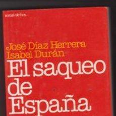 Libros de segunda mano: EL SAQUEO DE ESPAÑA. JOSÉ DIAZ HERRERA. ISABEL DURÁN. Lote 207031085