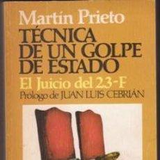 Libros de segunda mano: TÉCNICA DE UN GOLPE DE ESTADO. EL JUICIO DEL 23 F. MARTÍN PRIETO. Lote 207031110