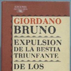 Libros de segunda mano: EXPULSIÓN DE LA BESTIA TRIUNFANTE Y DE LOS HEROICOS FURORES. GIORDANO BRUNO. Lote 207034111