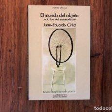 Libros de segunda mano: EL MUNDO DEL OBJETO A LA LUZ DEL SURREALISMO. JUAN-EDUARDO CIRLOT. ANTHROPOS. Lote 207034832