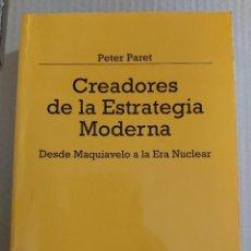 Libros de segunda mano: CREADORES DE LA ESTRATEGIA MODERNA : DESDE MAQUIAVELO A LA ERA NUCLEAR ( PETER PARET ). Lote 207036492