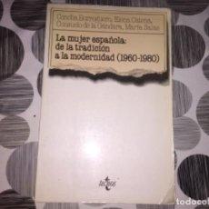 Libros de segunda mano: LA MUJER ESPAÑOLA: DE LA TRADICIÓN A LA MODERNIDAD (1960-1980). Lote 207040096