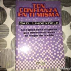 Libros de segunda mano: TEN CONFIANZA EN TI MISMA. GAEL LINDENFIELD. Lote 207040212