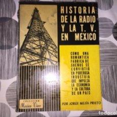 Libros de segunda mano: HISTORIA DE LA RADIO Y LA T.V. EN MÉXICO. JORGE MEJÍA PRIETO. Lote 207040343