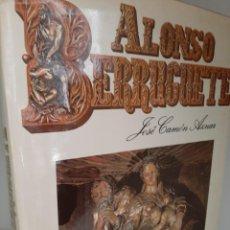 Libros de segunda mano: ALONSO BERRUGUETE, JOSE CAMON AZNAR, ARTE-ESCULTURA / ART-SCULPTURE, ESPASA CALPE, 1980. Lote 207048647