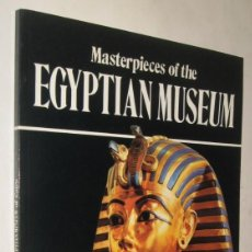 Libros de segunda mano: MASTERPIECES OF THE EGYPTIAN MUSEUM OF CAIRO - GIOVANNA MAGI - EN INGLES - MUY ILUSTRADO. Lote 207057658