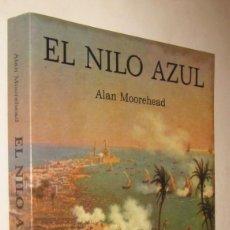 Libros de segunda mano: EL NILO AZUL - ALAN MOOREHEAD - GRANDE Y MUY ILUSTRADO. Lote 207058290