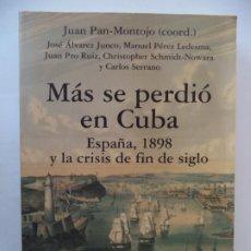 Libros de segunda mano: MAS SE PERDIO EN CUBA ESPAÑA 1898 Y LA CRISIS FIN DE SIGLO ALIANZA EDITORIAL.PERFECTO ESTADO. Lote 207070077