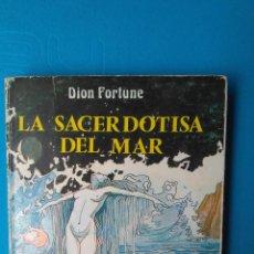 Libros de segunda mano: LA SACERDOTISA DEL MAR - DION FORTUNE. Lote 207090076