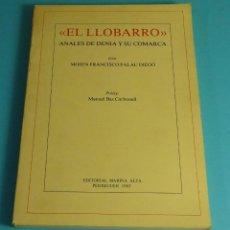 Libros de segunda mano: EL LLOBARRO. ANALES DE DENIA Y SU COMARCA POR MOSEN FRANCISCO PALAU DIEGO. PRÒLEG M. BAS. Lote 207093346