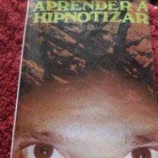 Libros de segunda mano: APRENDER A HIPNOTIZAR G C PIETRANGELI TAPA DURA CON SOBRECUBIERTA. Lote 207101353