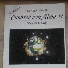 Libros de segunda mano: ROSARIO GÓMEZ: CUENTOS CON ALMA II (PUENTES DE LUZ) (CHILE, 2011). Lote 207104043