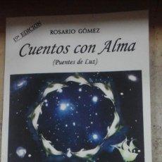 Libros de segunda mano: ROSARIO GÓMEZ: CUENTOS CON ALMA (PUENTES DE LUZ) (CHILE, 2011). Lote 207104233