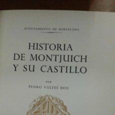 Libros de segunda mano: HISTORIA DE MONTJUICH Y SU CASTILLO POR PEDRO VOLTES BOU BARCELONA 1960. Lote 207115231