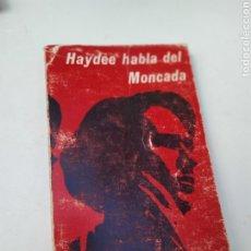 Libros de segunda mano: HAYDEE HABLA DEL MONCADA EDICIONES POLÍTICAS. Lote 207119553