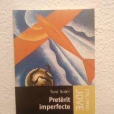 Libros de segunda mano: PRETERIT IMPERFECTE TONI SOLER. Lote 207121243