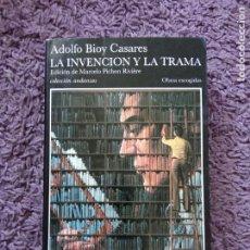 Libros de segunda mano: LA INVENCIÓN DE LA TRAMA / ADOLFO BIOY CASARES.. Lote 207135757