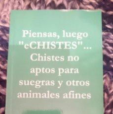 Libros de segunda mano: PIENSAS, LUEGO ECHISTES.CHISTES NO APTOS PARA SUEGRAS Y OTROS ANIMALES AFINES -PRIMERA EDICION. Lote 207149620
