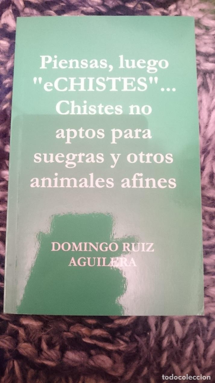 PIENSAS, LUEGO ECHISTES.CHISTES NO APTOS PARA SUEGRAS Y OTROS ANIMALES AFINES -PRIMERA EDICION (Libros de Segunda Mano (posteriores a 1936) - Literatura - Otros)
