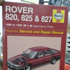 Libros de segunda mano: ROVER 820, 825 & 827, HAYNES SERVICE AND REPAIR MANUAL. EN INGLÉS. ART.548-527. Lote 207169556