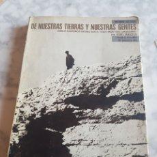 Libros de segunda mano: DE NUESTRAS TIERRAS Y NUESTRAS GENTES ANTONIO BELTRÁN 1973 INQUIETUDES ZARAGOZANAS PREMIO NACIONAL. Lote 207216176