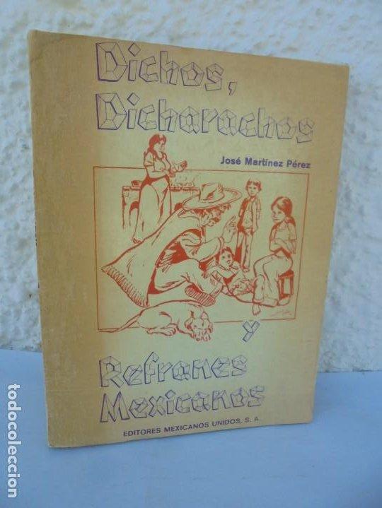DICHOS, DICHARACHOS Y REFRANES MEXICANOS. JOSE MARTINEZ PEREZ. EDITORES MEXICANOS UNIDOS 1977 (Libros de Segunda Mano (posteriores a 1936) - Literatura - Otros)
