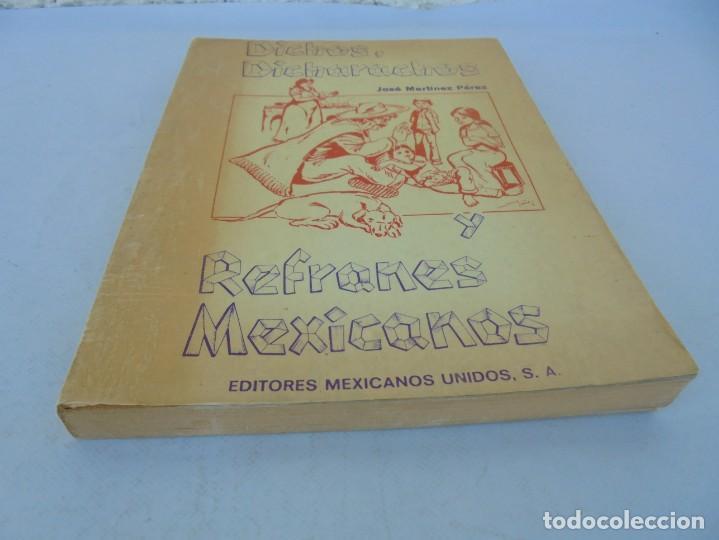 Libros de segunda mano: DICHOS, DICHARACHOS Y REFRANES MEXICANOS. JOSE MARTINEZ PEREZ. EDITORES MEXICANOS UNIDOS 1977 - Foto 3 - 207217302