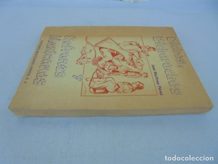 Libros de segunda mano: DICHOS, DICHARACHOS Y REFRANES MEXICANOS. JOSE MARTINEZ PEREZ. EDITORES MEXICANOS UNIDOS 1977 - Foto 4 - 207217302