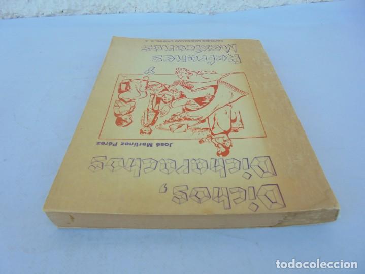 Libros de segunda mano: DICHOS, DICHARACHOS Y REFRANES MEXICANOS. JOSE MARTINEZ PEREZ. EDITORES MEXICANOS UNIDOS 1977 - Foto 5 - 207217302