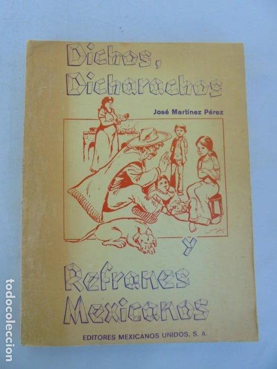 Libros de segunda mano: DICHOS, DICHARACHOS Y REFRANES MEXICANOS. JOSE MARTINEZ PEREZ. EDITORES MEXICANOS UNIDOS 1977 - Foto 6 - 207217302