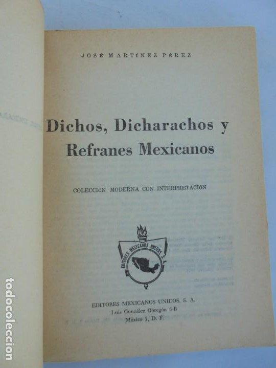 Libros de segunda mano: DICHOS, DICHARACHOS Y REFRANES MEXICANOS. JOSE MARTINEZ PEREZ. EDITORES MEXICANOS UNIDOS 1977 - Foto 7 - 207217302