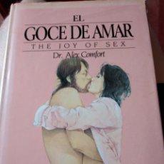 Libros de segunda mano: EL GOCE DE AMAR ALEX COMFORT EDICIÓN ILUSTRADA 32 PÁGINAS A TODO COLOR Y 100 DIBUJOS A PLUMA. Lote 207223375