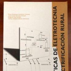 Libros de segunda mano: PRACTICAS DE ELECTROTECNIA Y ELECTRIFICACION RURAL - ROSA GUTIÉRREZ Y OTROS - UPV - 2003. Lote 207225308