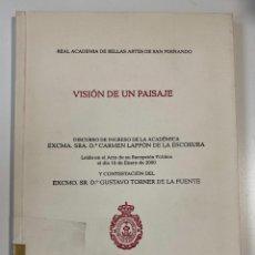 Libros de segunda mano: VISION DE UN PAISAJE. DISCURSO DE INGRESO DE CAMREN LAFFON.REAL ACADEMIA DE BELLAS ARTES.MADRID,2000. Lote 207232592