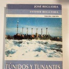 Libros de segunda mano: TUNIDOS Y TUNANTES EN LAS ALMADRABAS DE LAS COSTAS GADITANAS. J. & E. REGUEIRA. 3ª ED. CADIZ, 1993. Lote 207233266