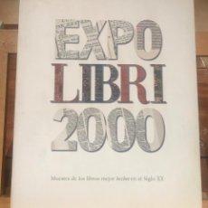 Libros de segunda mano: EXPO LIBRI 2000. MUESTRA DE LOS MEJORES LIBROS HECHOS EN EL SIGLO XX.. Lote 207248446