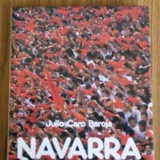 Libros de segunda mano: NAVARRA - JULIO CARO BAROJA - ED. INCAFO 1990 - CON ABUNDANTES FOTOGRAFÍAS A COLOR. Lote 207248805