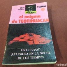 Livres d'occasion: EL ENIGMA DE TEOTIHUACAN , UNA CIUDAD RELIGIOSA EN LA NOCHE DE LOS TIEMPOS - P. GUIRAO - ES2. Lote 207262851