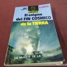 Livres d'occasion: EL ENIGMA DEL FIN COSMICO DE LA TIERRA , ¿CUAL SERA LA MUERTE DE LA TIERRA? - D. SANTOS - ES2. Lote 207262942
