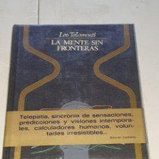 Libros de segunda mano: LA MENTE SIN FRONTERAS, LEO TALASOTERAPIA, PLAZA Y JANES, PRIMERA EDICIÓN 1976.. Lote 207285028