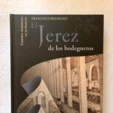 Libros de segunda mano: LIBRO. EL JEREZ DE LOS BODEGUEROS. CIENCIAS SOCIALES. HISTORIA.. Lote 207286747