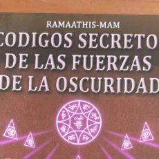 Libros de segunda mano: CÓDIGOS SECRETOS DE LAS FUERZAS DE LA OSCURIDAD -RAMAATHIS-MAM-. Lote 207303495