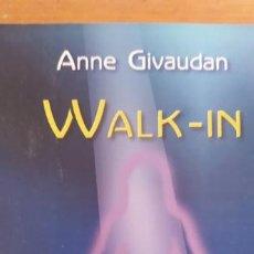 Libros de segunda mano: WALK-IN. TESTIMONIO DE UNA TRANSMIGRACIÓN. LA MUJER QUE CAMBIÓ DE CUERPO ANNE GIVAUDAN. Lote 207304250