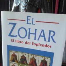 Libros de segunda mano: EL ZOHAR. EL LIBRO DEL ESPLENDOR, (OBELISCO, 1996).. Lote 207316988