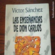 Libros de segunda mano: LAS ENSEÑANZAS DE DON CARLOS, APLICACIONES PRÁCTICAS DE LA OBRA DE CARLOS CASTANEDA / VÍCTOR SÁNCHEZ. Lote 207319247