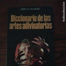 Libros de segunda mano: DICCIONARIO DE LAS ARTES ADIVINATORIAS- GWEN LE SCOUEZEC.. Lote 207333748